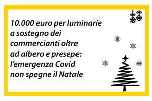 10.000 euro per luminarie a sostegno dei commercianti oltre ad albero e presepe: l'emergenza Covid non spegne il Natale