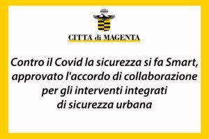 Contro il Covid la sicurezza si fa Smart: approvato l'accordo di collaborazione per gli interventi integrati di sicurezza urbana