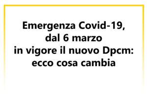 Emergenza Covid-19, dal 6 marzo in vigore il nuovo Dpcm: ecco cosa cambia