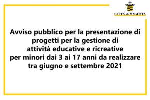 Avviso pubblico per la presentazione di progetti per la gestione di attività educative e ricreative per minori dai 3 ai 17 anni da realizzare tra giugno e settembre 2021