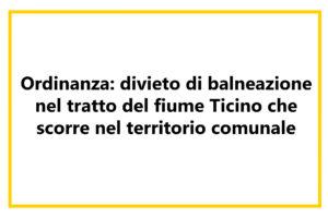 Divieto di balneazione nel tratto del fiume Ticino che scorre nel territorio comunale