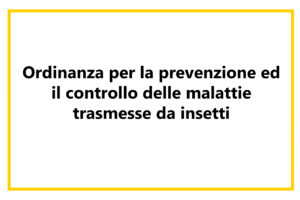 Ordinanza per la prevenzione e il controllo delle malattie trasmesse da insetti